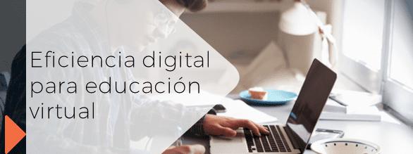 Eficiencia digital para educación virtual