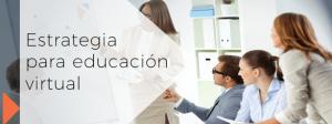 Estrategia para educación virtual